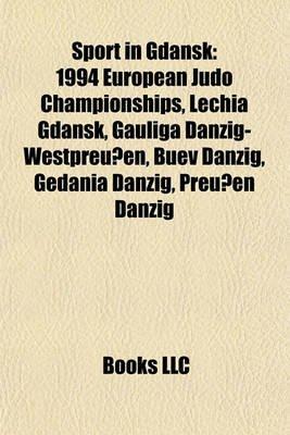 Sport in Gda?sk - 1994 European Judo Championships (Paperback): Books Llc