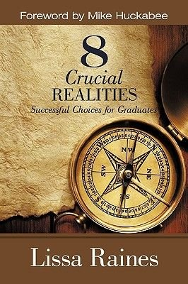 8 Crucial Realities - Successful Choices for Graduates (Hardcover): Lissa Raines