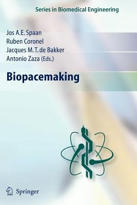 Biopacemaking (Paperback, Softcover reprint of hardcover 1st ed. 2007): J.A.E. Spaan, Ruben Coronel, Jacques M. T. De Bakker,...