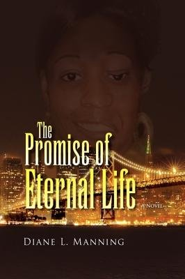 The Promise of Eternal Life (Paperback): Diane L. Manning