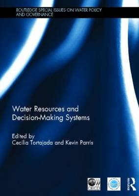 Water Resources and Decision-Making Systems (Hardcover, New): Cecilia Tortajada, Kevin Parris