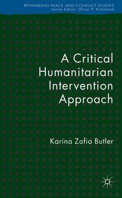 A Critical Humanitarian Intervention Approach (Electronic book text): K. Butler