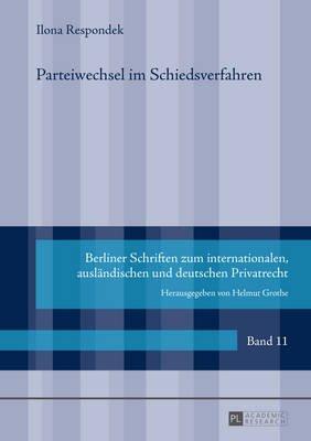 Parteiwechsel Im Schiedsverfahren (German, Hardcover): Ilona Respondek
