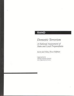 Domestic Terrorism - A National Assessment of State and Local Preparedness (Paperback): Kevin Jack Riley, Bruce Hoffman
