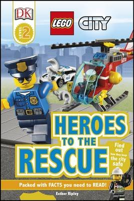 LEGO (R) City Heroes to the Rescue (Hardcover): Esther Ripley