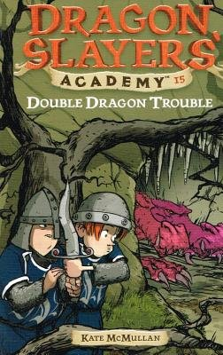 Double Dragon Trouble (Hardcover): Kate McMullan