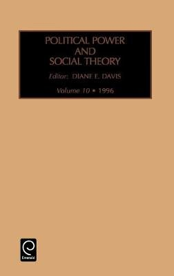Political Power and Social Theory (Hardcover): Diane Davis, Howard Kimeldorf