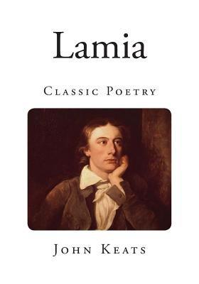 Lamia - Classic Poetry (Paperback): John Keats