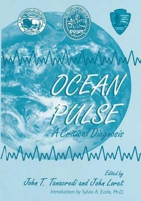 Ocean Pulse (Paperback): John T. Tanacredi, John Loret