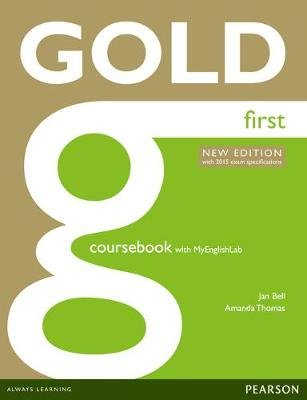 Gold First Coursebook for MyLab Pack (Paperback, 2nd Student Manual/Study Guide): Jan Bell, Amanda Thomas