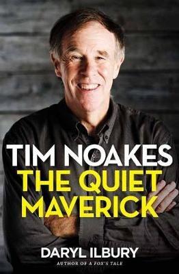 Tim Noakes - The Quiet Maverick (Paperback): Daryl Ilbury