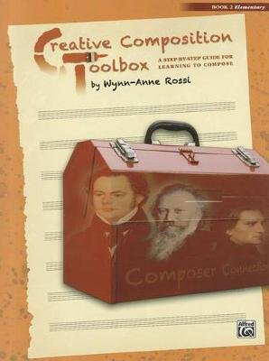 Creative Composition Toolbox, Book 2 - Elementary (Paperback): Wynn-Anne Rossi