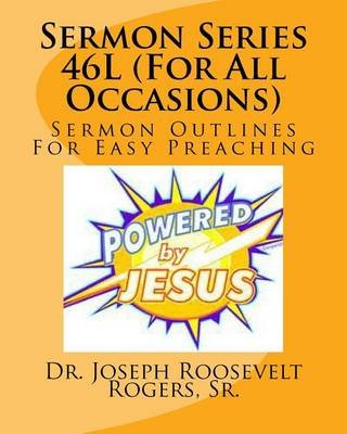 Sermon Series 46l (for All Occasions) - Sermon Outlines for Easy