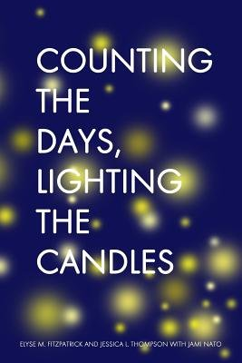 Counting the Days, Lighting the Candles - A Christmas Advent Devotional (Paperback): Elyse M. Fitzpatrick