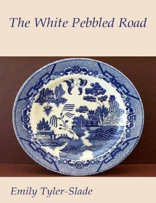 The White Pebbled Road (Electronic book text): Emily Tyler-Slade