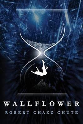Wallflower (Paperback): Robert Chazz Chute