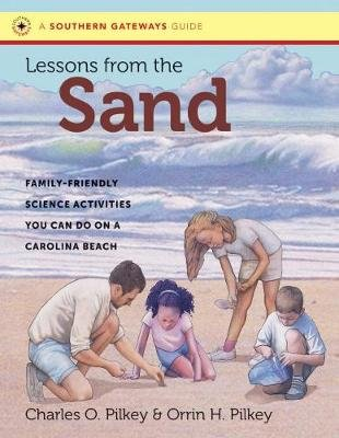 Lessons from the Sand - Family-Friendly Science Activities You Can Do on a Carolina Beach (Paperback): Orrin H. Pilkey, Charles...