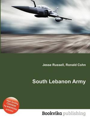 South Lebanon Army (Paperback): Jesse Russell, Ronald Cohn