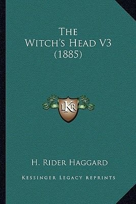 The Witch's Head V3 (1885) (Paperback): H. Rider Haggard