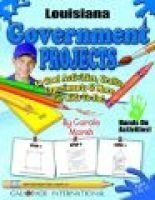 Louisiana Government Projects - 30 Cool Activities, Crafts, Experiments & More F (Paperback): Carole Marsh