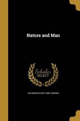 Nature and Man (Paperback): Solomon Oliver 1838- Osborn
