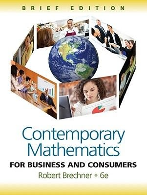 Contemporary Mathematics for Business and Consumers, Brief Edition (Paperback, 6th): Robert Brechner