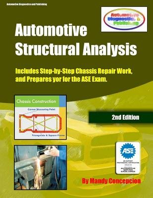 Automotive Structural Analysis - (Covers Chassis Repairs and Preparation for the ASE Exam-Cec051) (Paperback): Mandy Concepcion