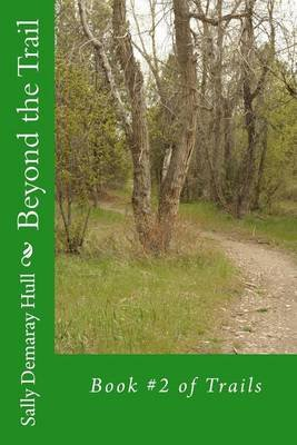 Beyond the Trail (Paperback): Sally Demaray Hull