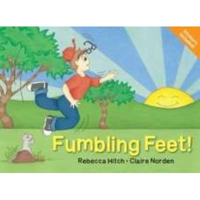 Fumbling Feet! (Paperback): Rebecca Hitch