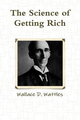 The Science of Getting Rich (Paperback): Wallace D. Wattles