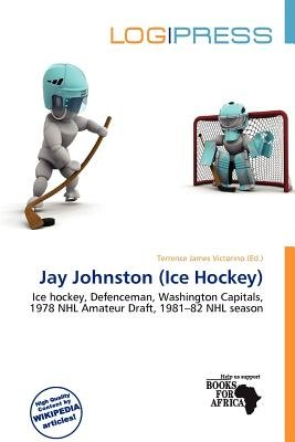 Jay Johnston (Ice Hockey) (Paperback): Terrence James Victorino