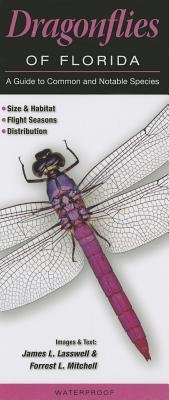 Dragonflies of Florida - A Guide to Common & Notable Species (Poster): James L. Lasswell, Forrest L. Mitchell, Joseph R....