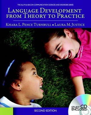 Language Development From Theory to Practice (Paperback, 2nd edition): Khara L. Pence Turnbull, Laura M. Justice