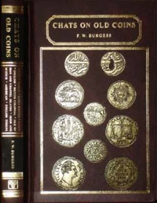 Chats on Old Coins (Hardcover, New ed of 1913 ed): F.W. Burgess