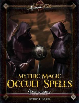 Mythic Magic - Occult Spells (Paperback): Jason Nelson, Amanda Hamon Kunz, Jonathan H. Keith