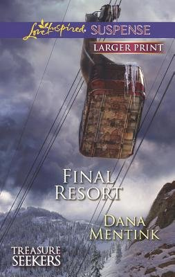Final Resort (Large print, Paperback, large type edition): Dana Mentink