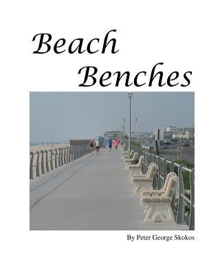 Beach Benches (Paperback): MR Peter George Skokos