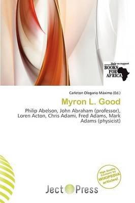 Myron L. Good (Paperback): Carleton Olegario M. Ximo