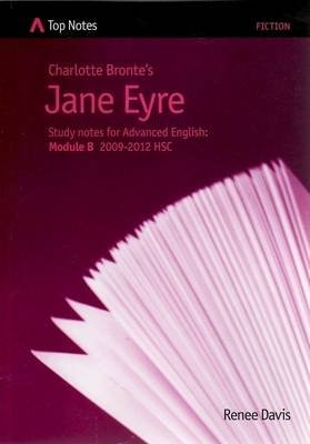 Charlotte Bronte's Jane Eyre - Study Notes for Advanced English Module B 2009-2012 HSC (Paperback): Renee Davis, Charlotte...