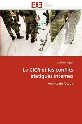 Le Cicr Et Les Conflits Etatiques Internes (French, Paperback): Ngom-I