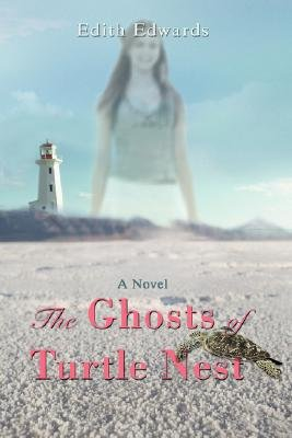 The Ghosts of Turtle Nest (Paperback): Edith Edwards