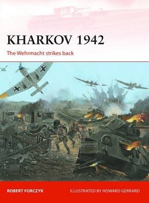 Kharkov 1942 - The Wehrmacht strikes back (Paperback): Robert Forczyk