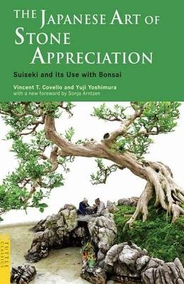 The Japanese Art of Stone Appreciation - Suiseki and Its Use with Bonsai (Electronic book text): Vincent T T Covello, Yuji...