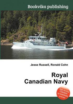 Royal Canadian Navy (Paperback): Jesse Russell, Ronald Cohn