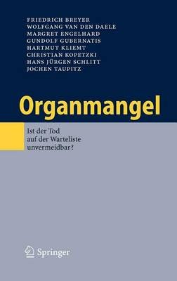 Organmangel: Ist Der Tod Auf Der Warteliste Unvermeidbar? (English, German, Electronic book text): Friedrich Breyer, Margret...
