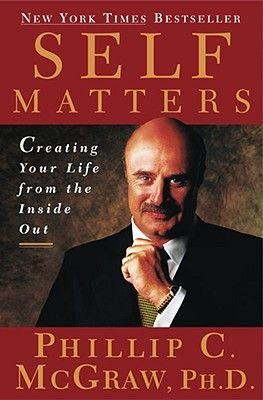 Self Matters - Creating Your Life From The Inside Out (Electronic book text): Phil McGraw