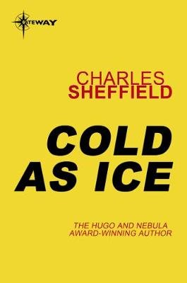 Cold As Ice (Electronic book text, Digital original): Charles Sheffield