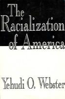 The Racialization of America (Hardcover): Yehudi O. Webster