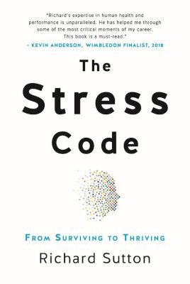 The Stress Code - From Surviving to Thriving (Paperback): Richard Sutton