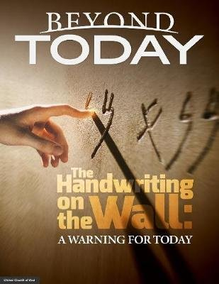 Beyond Today -- The Handwriting on the Wall: A Warning for Today (Electronic book text): United Church of God